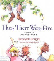 Then There Were Five - Elizabeth Enright,Pamela Dillman