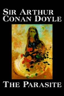 The Parasite - Arthur Conan Doyle