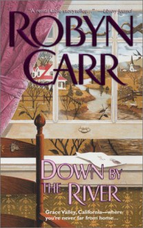 Down by the River - Robyn Carr