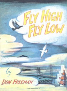 Fly High, Fly Low - Don Freeman