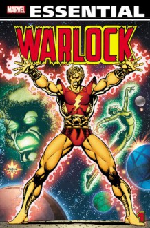 Essential Warlock, Vol. 1 - Jim Starlin, Roy Thomas, Gerry Conway, Gil Kane, John Buscema, John Byrne, Sal Buscema