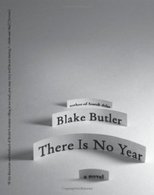 There Is No Year - Blake Butler