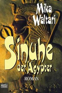 Sinuhe, der Ägypter - Mika Waltari