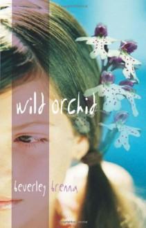 Wild Orchid - Beverley Brenna