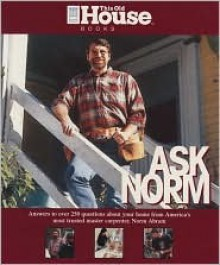 This Old House: Ask Norm - Norm Abram