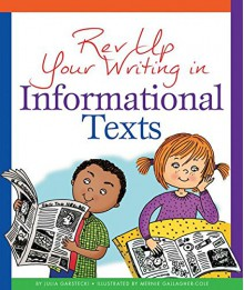 REV Up Your Writing in Informational Texts - Julia Garstecki, Mernie Gallagher-Cole