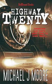 Highway Twenty - Michael J. Moore