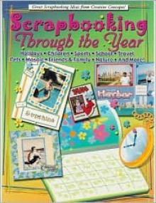 Scrapbooking Through the Year - Dena Crow