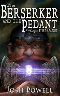 The Berserker and the Pedant: The Complete First Season - Josh Powell