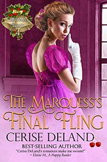 The Marquess's Final Fling (Christmas Belles #4) - Cerise DeLand