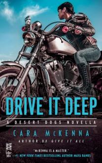 Drive It Deep - Cara McKenna