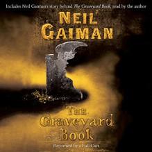 The Graveyard Book: Full-Cast Production - Neil Gaiman, Neil Gaiman, Derek Jacobi, Robert Madge, Clare Corbett, Miriam Margolyes, Andrew Scott, Julian Rhind-Tutt, Harper Audio