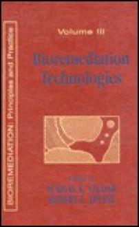 Bioremediation Technologies: Principles and Practice, Volume III - Irvine L. Irvine, Subhas K. Sikdar