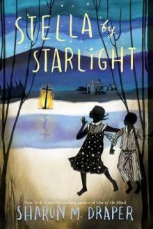 Stella by Starlight - Sharon M. Draper,Sarah Jane Coleman