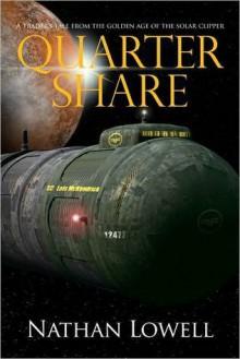 Quarter Share - Nathan Lowell