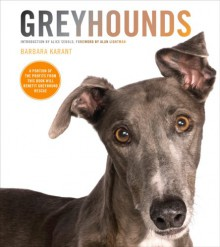 Greyhounds - Alice Sebold, Alan Lightman, Yvonne Zipter, Neko Case, Barbara Karant