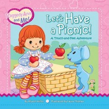 Let's Have a Picnic!: A Touch-and-Feel Adventure (Raggedy Ann and Me!) - Alyson Heller