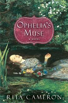 Ophelia's Muse - Rita Cameron