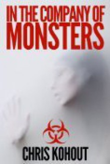In The Company Of Monsters - Chris Kohout