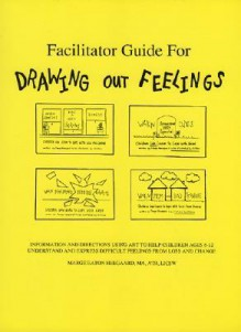 Facilitator Guide for Drawing Out Feelings - Marge Eaton Heegaard