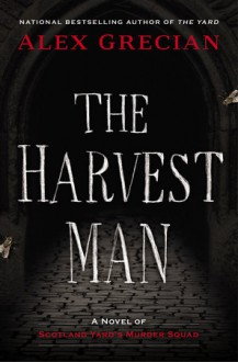 The Harvest Man (Scotland Yard's Murder Squad) - Alex Grecian