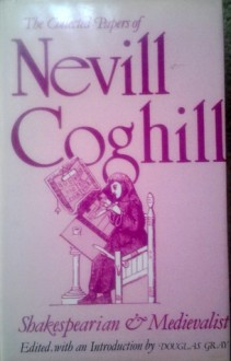The Collected Papers of Nevill Coghill: Shakespearian & Medievalist - Nevill Coghill