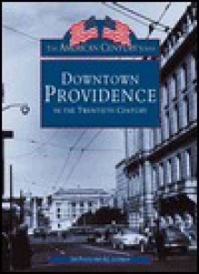 Downtown Providence, 20th Century - Joe Fuoco, A.J. Lothrop