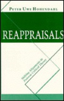 Reappraisals: Shifting Alignments in Postwar Critical Theory - Peter Uwe Hohendahl