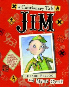 Jim, Who Ran Away from His Nurse and Was Eaten by a Lion by Hilaire Belloc (2010-09-14) - Hilaire Belloc;
