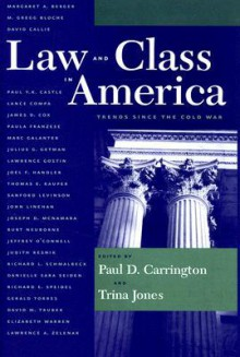 Law and Class in America: Trends Since the Cold War - Paul D. Carrington, Paul Carrington