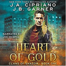 Heart of Gold (Clans of Shadow) (Volume 1) - J. A. Cipriano,J. B. Garner