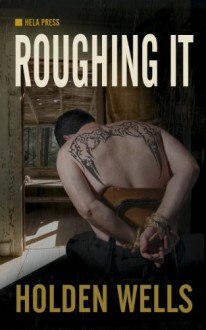 Roughing It - Holden Wells