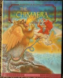The Chimaera (Monsters of Mythology) - Bernard Evslin