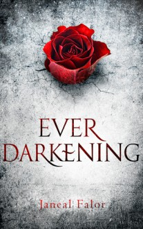 Ever Darkening - Janeal Falor