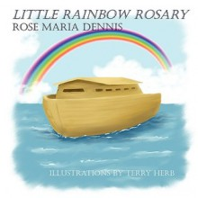 Little Rainbow Rosary - Rose Dennis