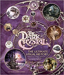 The Dark Crystal: The Ultimate Visual History - Brian and Wendy Froud,Caseen Gaines,Cheryl Henson