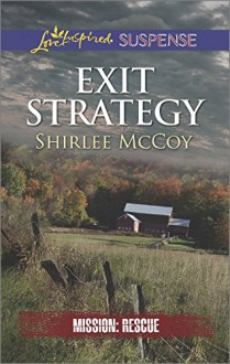 Exit Strategy (Mission: Rescue) - Shirlee McCoy