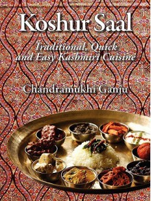 Koshur Saal: Traditional, Quick and Easy Kashmiri Cuisine --Grayscale Illustrations - Chandramukhi Ganju