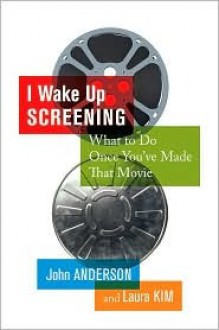 I Wake Up Screening - Laura Kim, John Anderson
