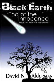 Black Earth: End of the Innocence - David N. Alderman