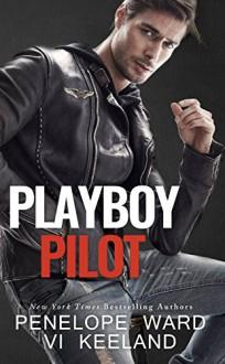 Playboy Pilot - Penelope Ward,Vi Keeland