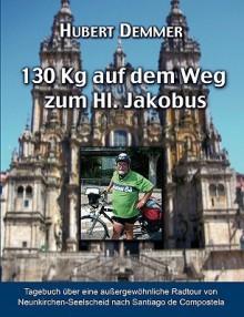 130 Kg Auf Dem Weg Zum Hl. Jakobus - Hubert Demmer