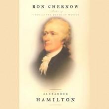 Alexander Hamilton - Scott Brick, Ron Chernow