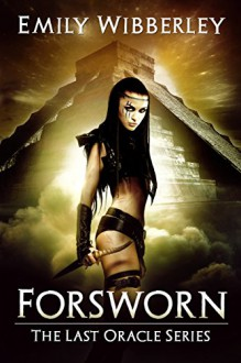 Forsworn (The Last Oracle Book 2) - Emily Wibberley