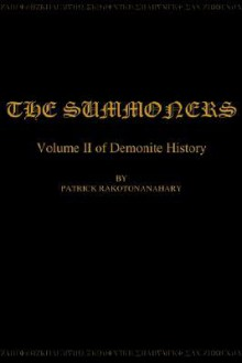 The Summoners: Volume II of Demonite History - Patrick Rakotonanahary