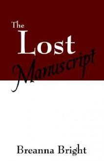 The Lost Manuscript - Breanna Bright