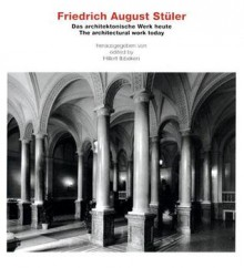 Friedrich August Stüler. The Architectural Work Today / Das architektonische Werk heute: The Architectural Work Today/ Das Architektonische Werk Heute - Hillert Ibbeken