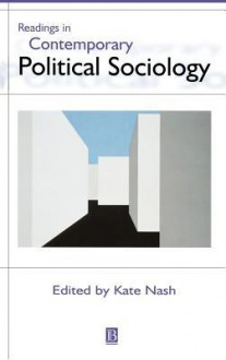 Readings in Contemporary Political Sociology - Kate Nash