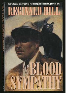 Blood Sympathy: A Joe Sixsmith Novel - Reginald Hill