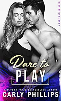 Dare to Play (Dare Nation #3) - Carly Phillips